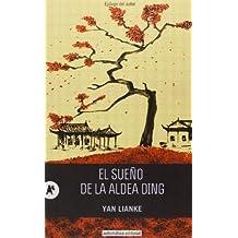 EL SUEÑO DE LA ALDEA DING (NARRATIVA) de LIANKE, YAN (2013) Tapa blanda