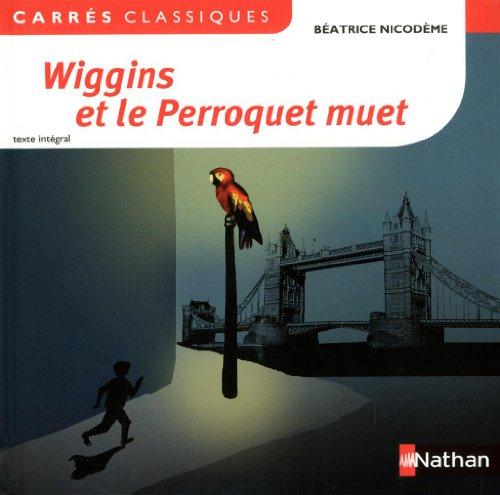 Wiggins et le Perroquet muet