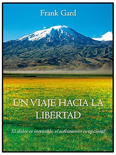 UN VIAJE HACIA LA LIBERTAD eBook: Frank Gard: Amazon.es: Tienda Kindle