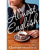 [(Almost English)] [ By (author) Charlotte Mendelson ] [April, 2014]