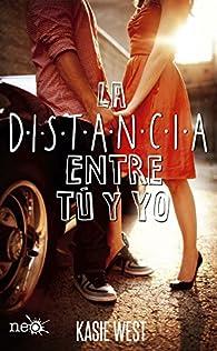 La distancia entre tú y yo par Kasie West
