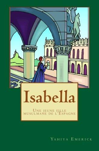 Isabella: Une jeune fille musulmane de l'Espagne