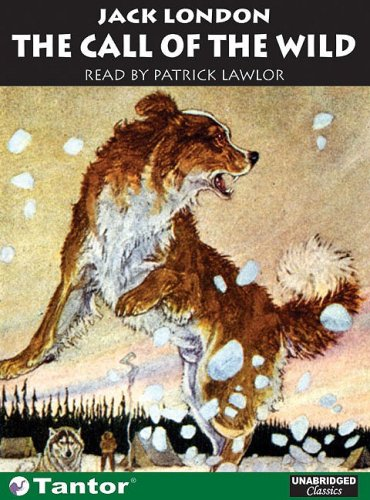 The Call of the Wild (Unabridged Classics in Audio)