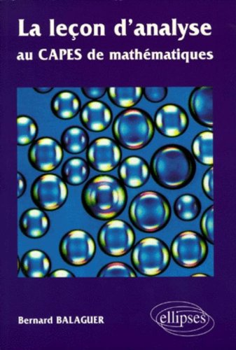 La leçon d'analyse au CAPES de  mathématiques par Bernard Balaguer