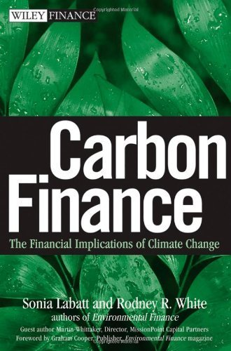 carbon-finance-the-financial-implications-of-climate-change-by-sonia-labatt-2007-04-06