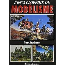 Les Dioramas (L'Encyclopedie Du Modelisme)