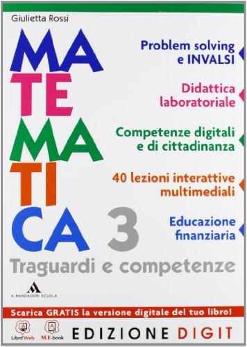 Matematica Traguardi e competenze - Volume unico per il 3 anno. Con Me book e Contenuti Digitali Integrativi online