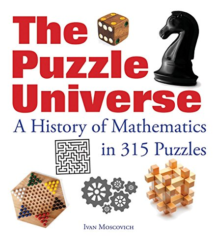 The Puzzle Universe: The History of Math in 315 Puzzles por Ivan Moscovich