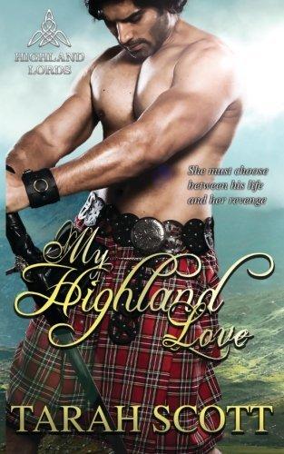 My Highland Love (Highland Lords) (Volume 1) by Tarah Scott (2013-03-21)