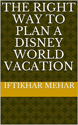 The Right Way to Plan a Disney World Vacation (English Edition)