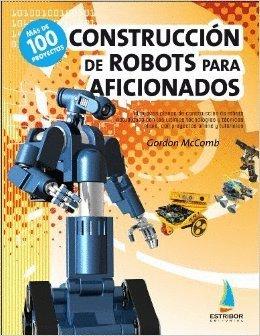 Construcción de robots para aficionados por Gordon McComb