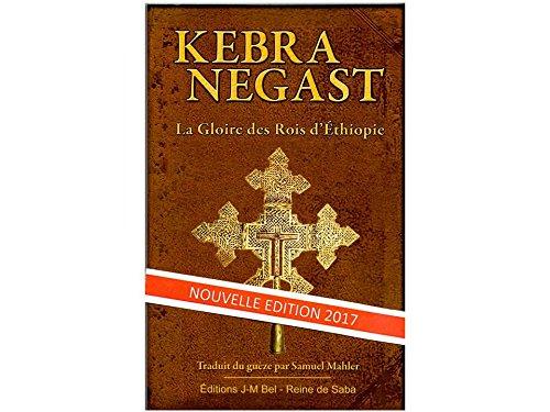 KEBRA NEGAST (Kebra Nagast) La Gloire des Rois d'Ethiopie Broch  2017
