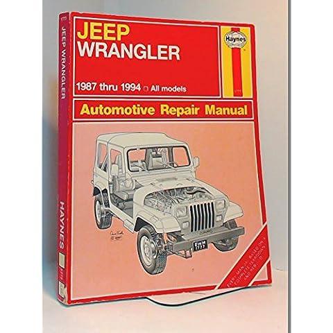 Jeep Wrangler (1987-1994) Automotive Repair Manual (Haynes Automotive Repair Manuals)