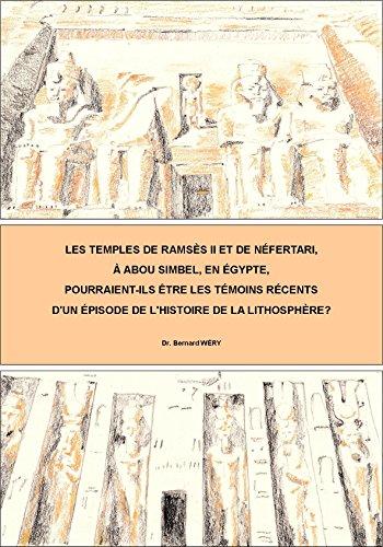 Les temples de Ramsès II et de Néfertari, à Abou Simbel, pourraient-ils être les témoins récents d'un épisode de l'histoire de la lithosphère? par Bernard Wéry