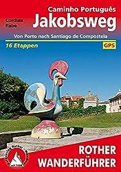 Jakobsweg - Caminho Português: Von Porto nach Santiago de Compostela. 16 Etappen. Mit GPS-Tracks. (Rother Wanderführer)