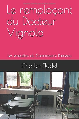Le remplaant du Docteur Vignola: Les enqutes du Commissaire Rameau