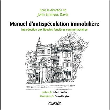 Manuel d'antispéculation immobilière - Une introduction aux fiducies foncières communautaires
