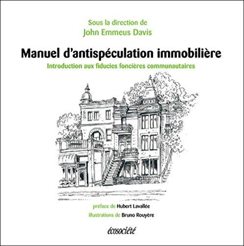Manuel d'antispéculation immobilière - Une introduction aux fiducies foncières communautaires par John EMMEUS DAVIS
