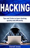 #9: Hacking: Tips and Tricks to Learn Hacking quickly and efficiently(  Penetration Testing, Basic Security, Wireless Hacking, Ethical Hacking, Programming Book-2)