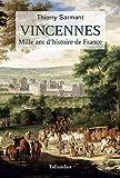 Vincennes : Mille ans d?histoire de France