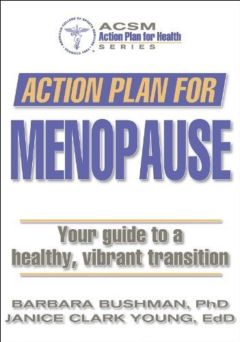 Action Plan for Menopause (Action Plan for Health) by Bushman, Barbara, Clark-Young, Janice, American College of S (2005) Paperback
