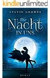 Die Nacht in uns (Amy & Noah 1)