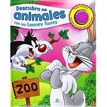 Descubro Los Animales Con Los Looney Tunes (Mi Primer Libro con Sonido Looney Tunes)