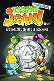 L'Agent Jean Hors Serie, les Dossiers Secrets de Moignons - T1
