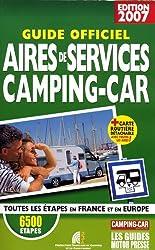 Guide officiel des aires de services camping-car : Avec carte routière détachable