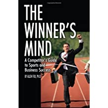 The Winner's Mind: A Competitor's Guide to Sports and Business Success by Allen Fox (2005-04-01)