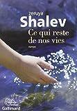 Ce qui reste de nos vies : roman / Zeruya Shalev | Shalev, Zeruya. Auteur