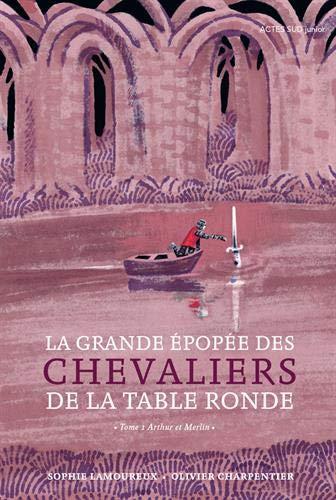 es chevaliers de la Table Ronde, Tome 1 : Arthur et Merlin ()