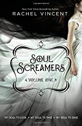 Soul Screamers Volume One: My Soul to Lose\My Soul to Take\My Soul to Save by Rachel Vincent (2011-11-22)