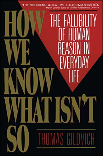 How We Know What Isn't So: Fallibility of Human Reason in Everyday Life by [Gilovich, Thomas]