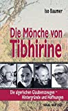 Die Mönche von Tibhirine: Die algerischen Glaubenszeugen - Hintergründe und Hoffnungen (Zeugen unserer Zeit)