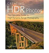 [ CREATING HDR PHOTOS THE COMPLETE GUIDE TO HIGH DYNAMIC RANGE PHOTOGRAPHY BY DAVIS, HAROLD](AUTHOR)PAPERBACK