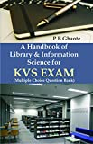 A HANDBOOK OF LIBRARY & INFORMATION SCIENCE FOR KVS EXAM (FIRST EDITION)