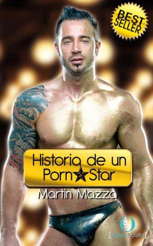 Pdf Historia De Un Porn Star Biografia De Martin Mazza Download