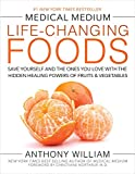 #2: Medical Medium Life-Changing Foods: Save Yourself and the Ones You Love with the Hidden Healing Powers of Fruits & Vegetables
