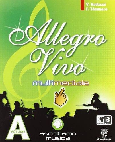Allegro vivo multimediale. Vol. A-B. Per la Scuola media. Con espansione online