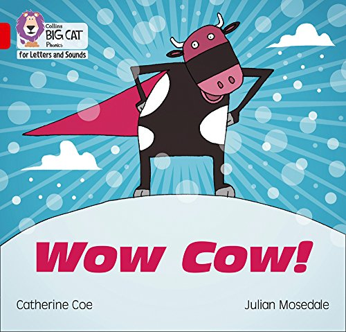 Collins Big Cat Phonics for Letters and Sounds - Wow Cow!: Band 2B/Red B