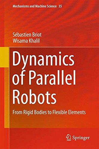 Dynamics of Parallel Robots : From Rigid Bodies to Flexible Elements par Sebastien Briot