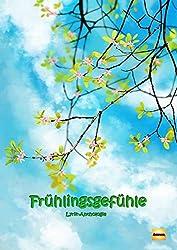Frühlingsgefühle: Lyrik-Anthologie