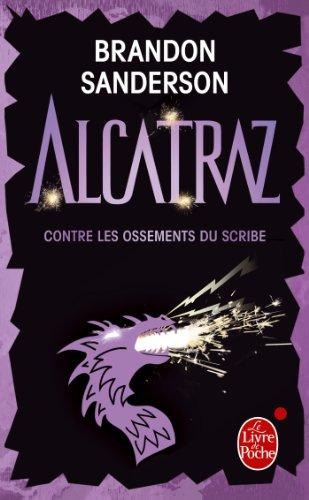 Alcatraz contre les Ossements du Scribe (Alcatraz, Tome 2) par Brandon Sanderson