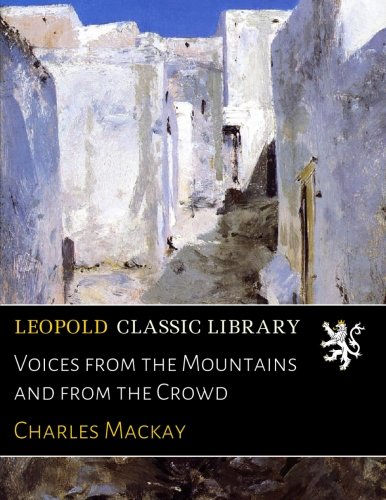 Voices from the Mountains and from the Crowd por Charles Mackay