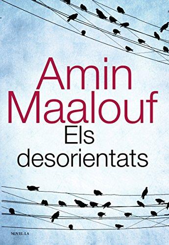 Els desorientats (Alianza Literaria (Al)) (Catalan Edition) par Amin Maalouf