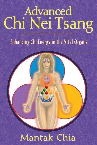 Advanced Chi Nei Tsang: Enhancing Chi Energy in the Vital Organs por Mantak Chia