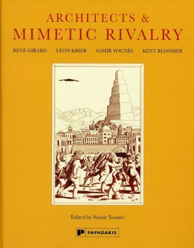 Architects and Mimetic Rivalry by Rene Girard (2012-11-16)