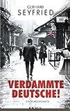Verdammte Deutsche!: Spionageroman von Gerhard Seyfried
