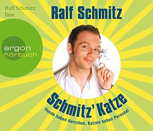 Schmitz' Katze: Hunde haben Herrchen, Katzen haben Personal (Hörbestseller)